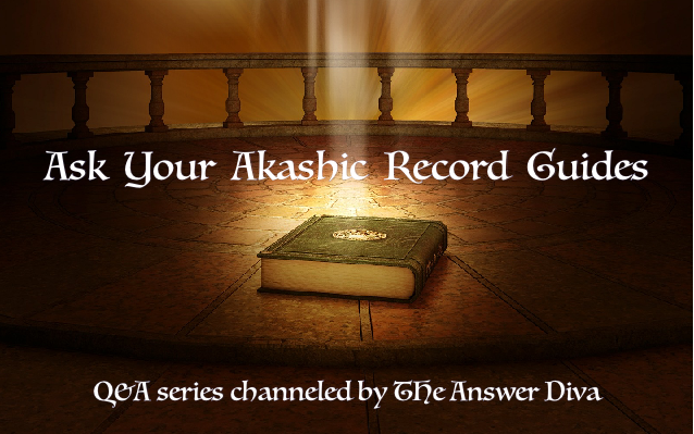 Ask Your Akashic Record Guides